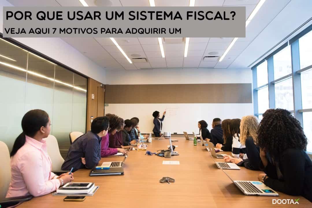 Por que usar um sistema fiscal em sua empresa?