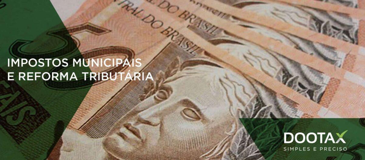 Impostos Municipais X Reforma Tributária