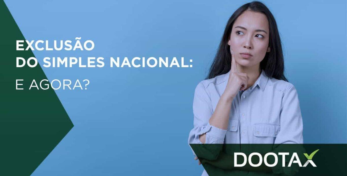 Exclusão do Simples Nacional: E agora?