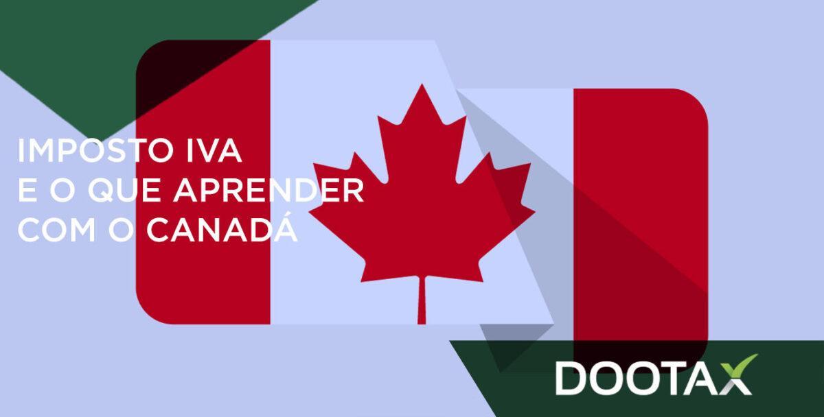 IVA imposto: o que a tributação do Canadá pode nos ensinar?